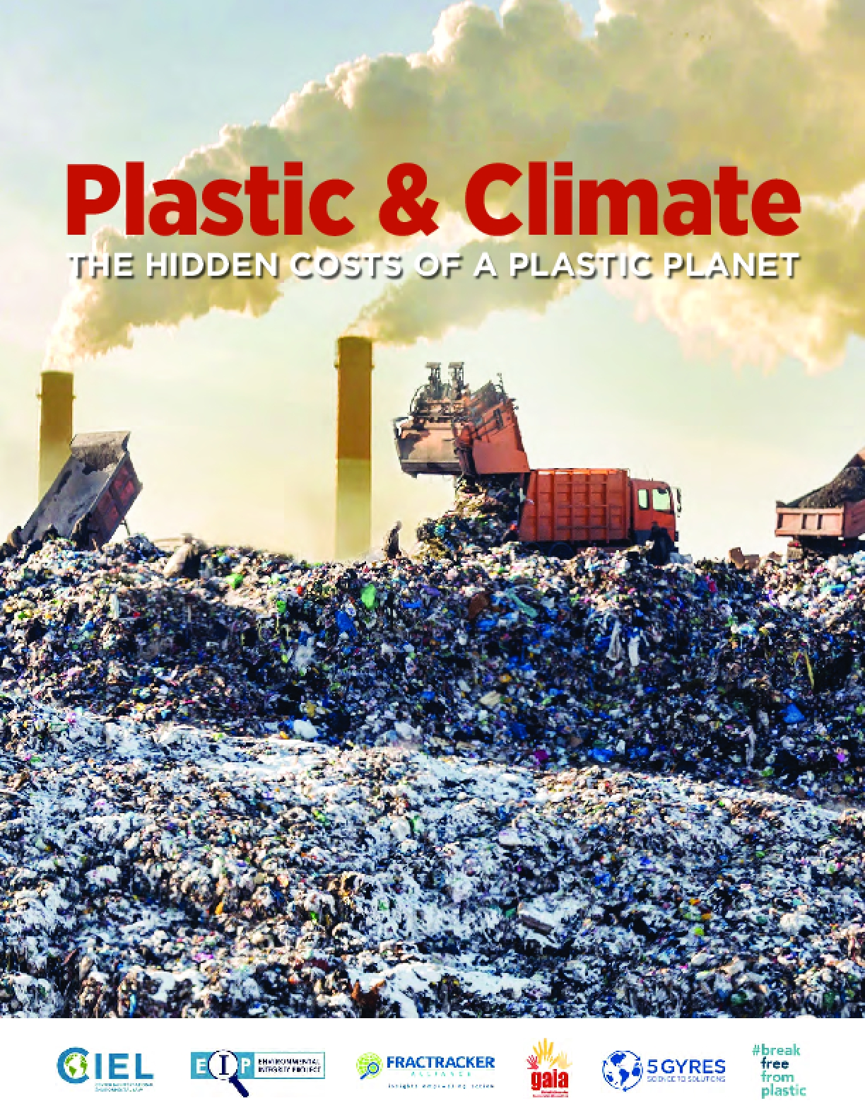 Plastic & Climate: The Hidden Costs of a Plastic Planet