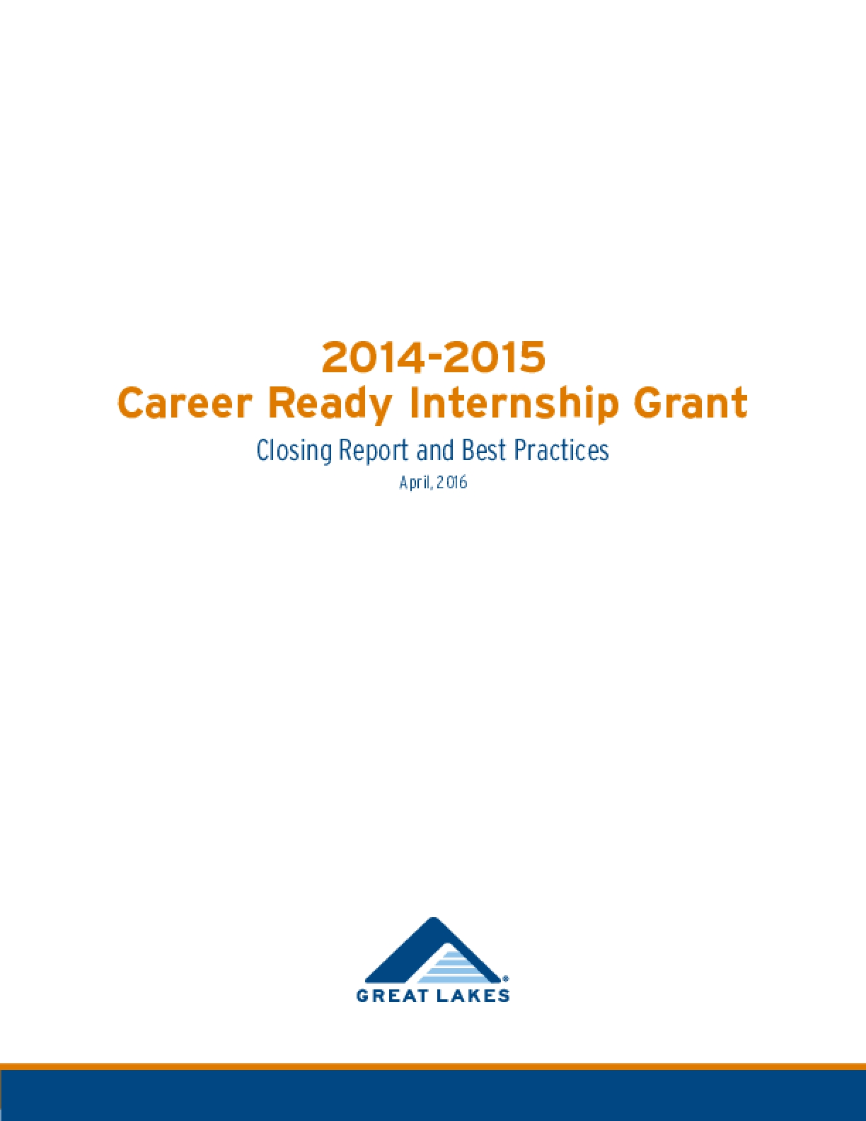 2014-2015 Career Ready Internship Grant: Closing Report and Best Practices