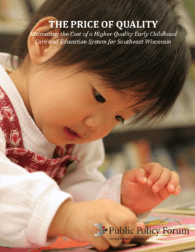 The Price of Quality: Estimating the cost of a higher quality earlychildhood care and education system for Southeast Wisconsin