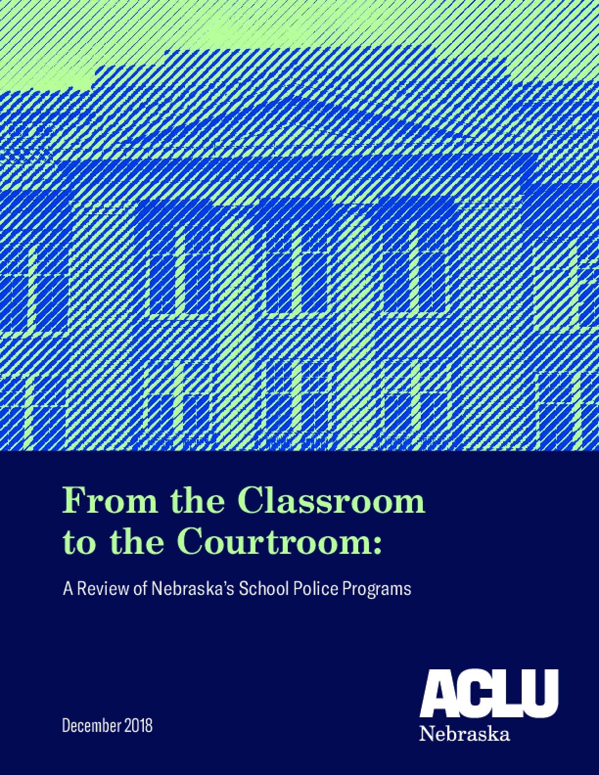 From the Classroom to the Courtroom: A Review of Nebraska's School Police Programs