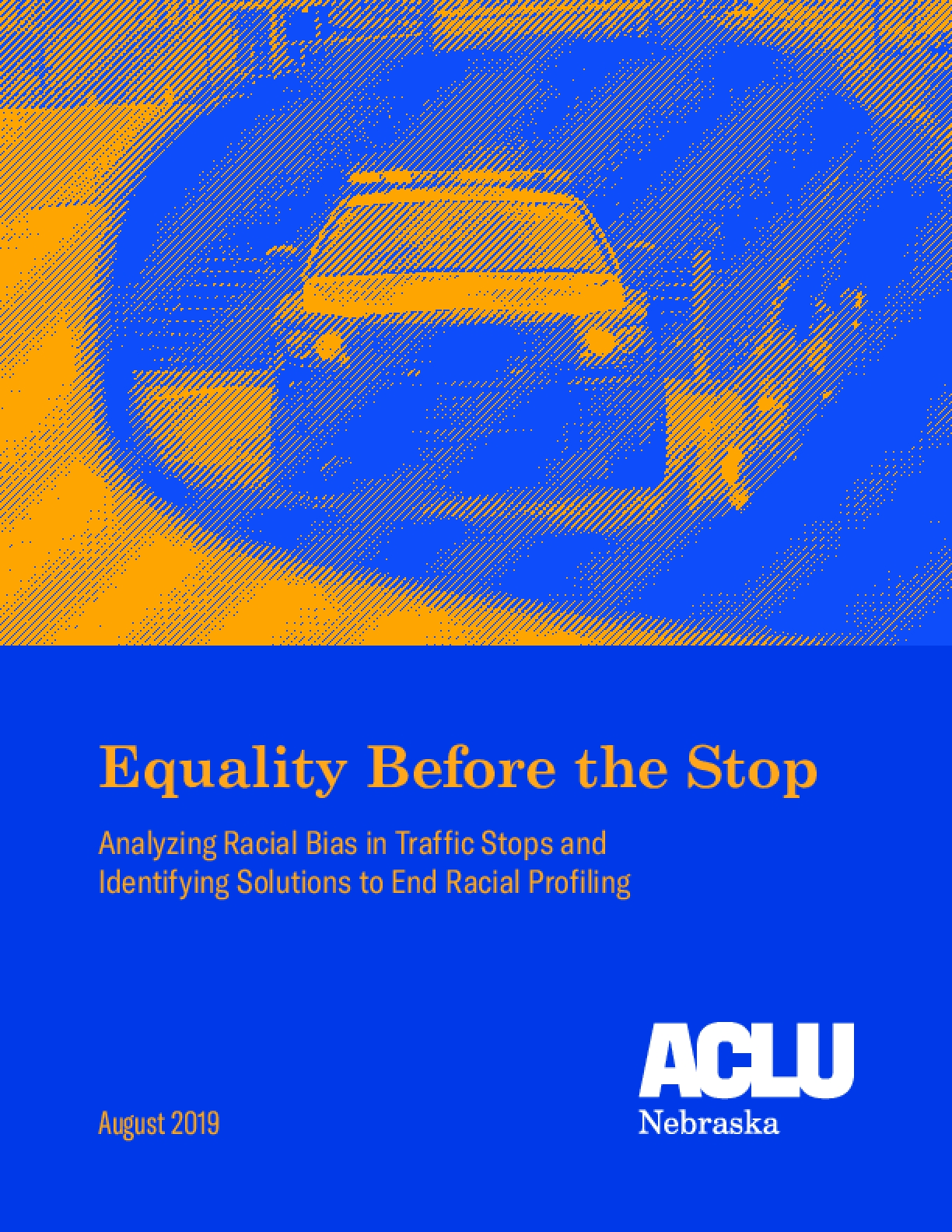 Equality Before the Stop: Analyzing Racial Bias in Traffic Stops and Identifying Solutions to End Racial Profiling