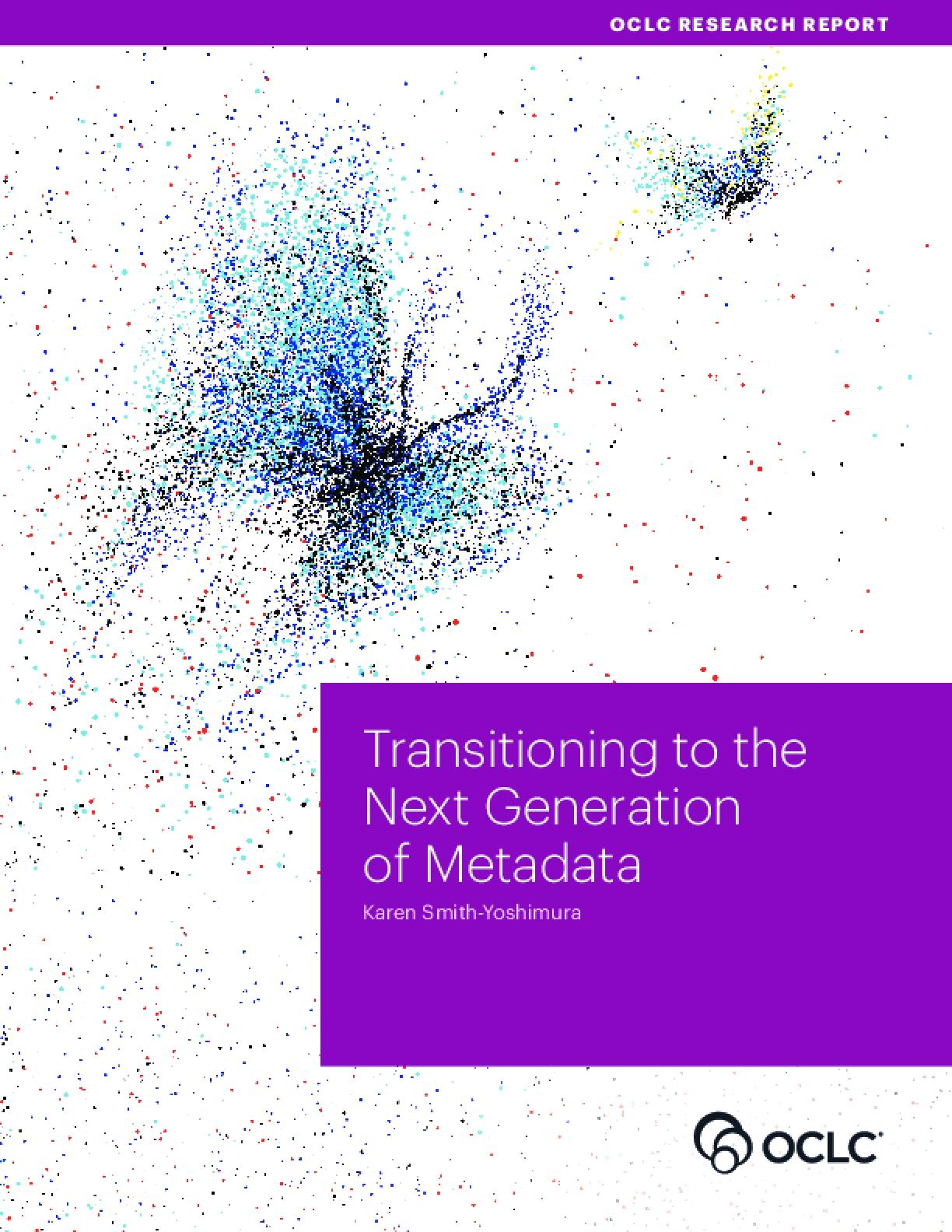 Transitioning to the Next Generation of Metadata