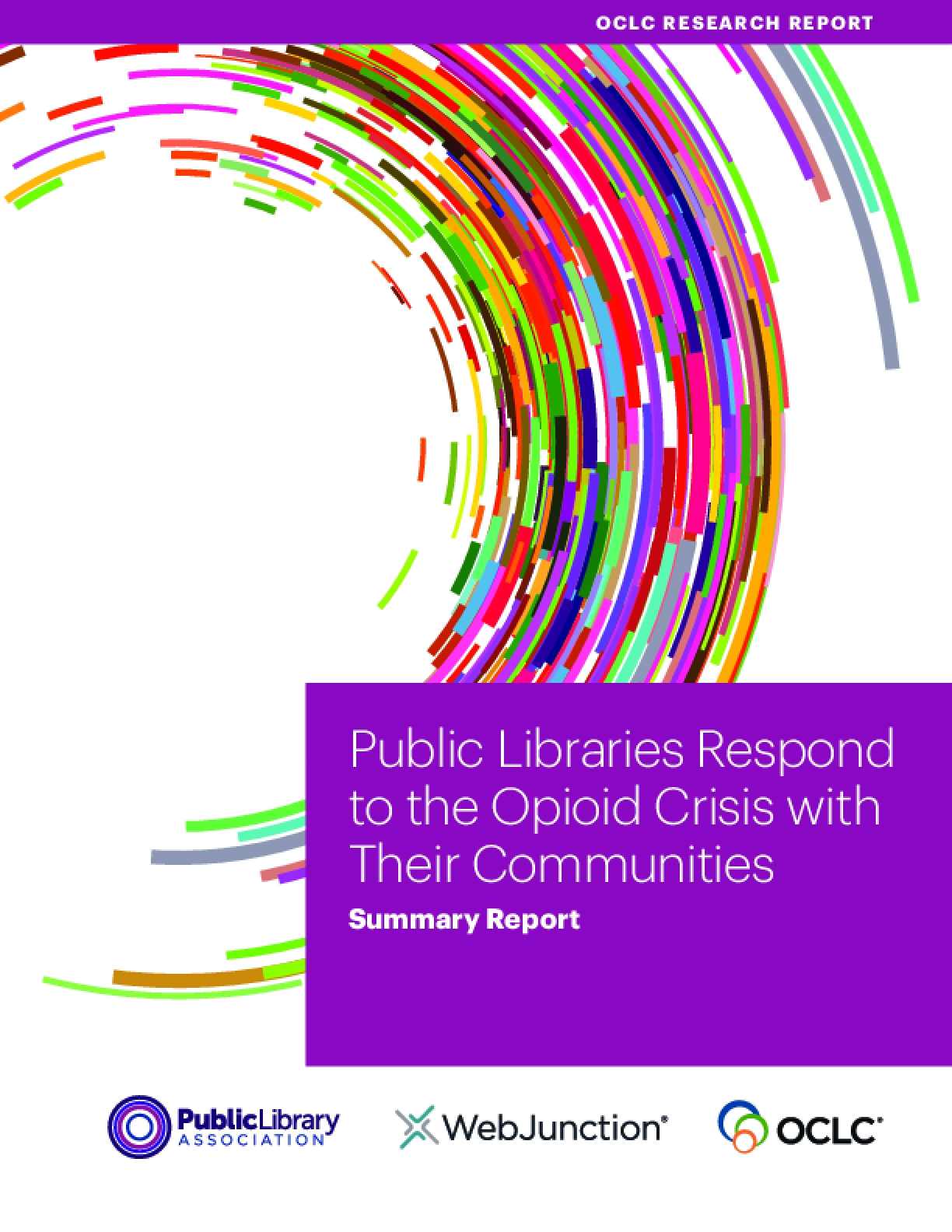 Public Libraries Respond to the Opioid Crisis with Their Communities: Summary Report