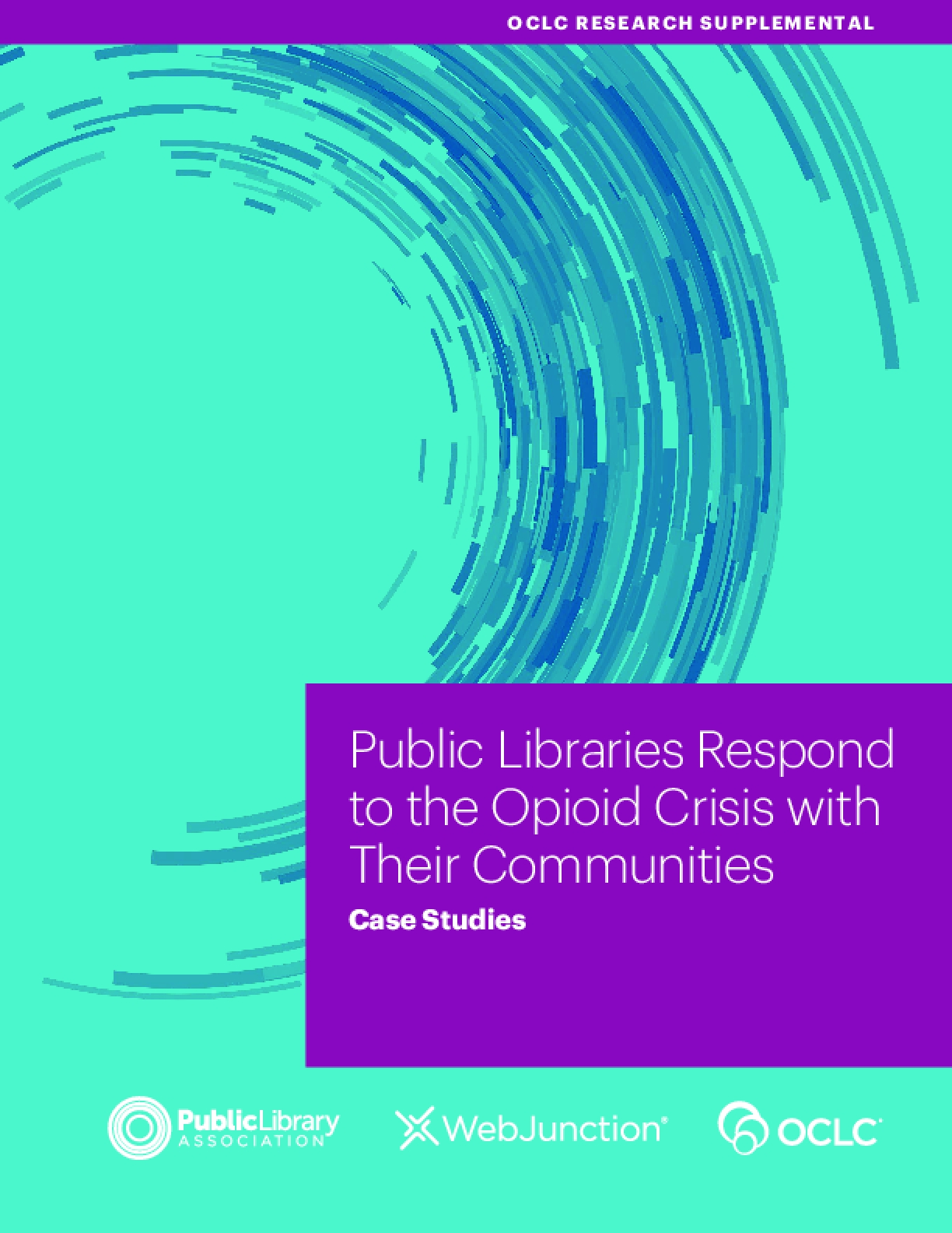 Public Libraries Respond to the Opioid Crisis with Their Communities: Case Studies