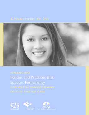 Connected by 25: Financing Policies and Practices that Support Permanency For Youth Transitioning Out of Foster Care