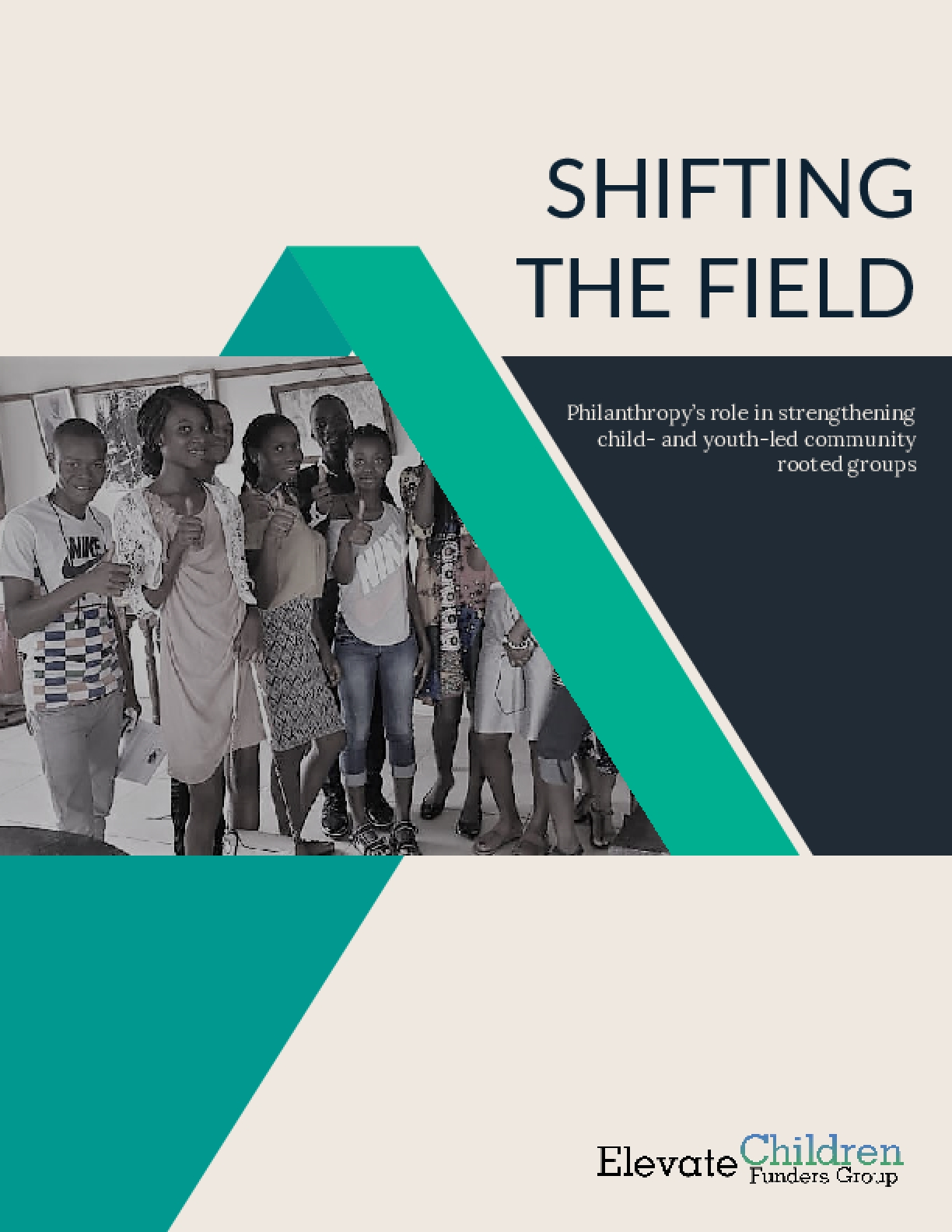 Shifting the Field: Philanthropy's role in strengthening child- and youth-led community rooted groups