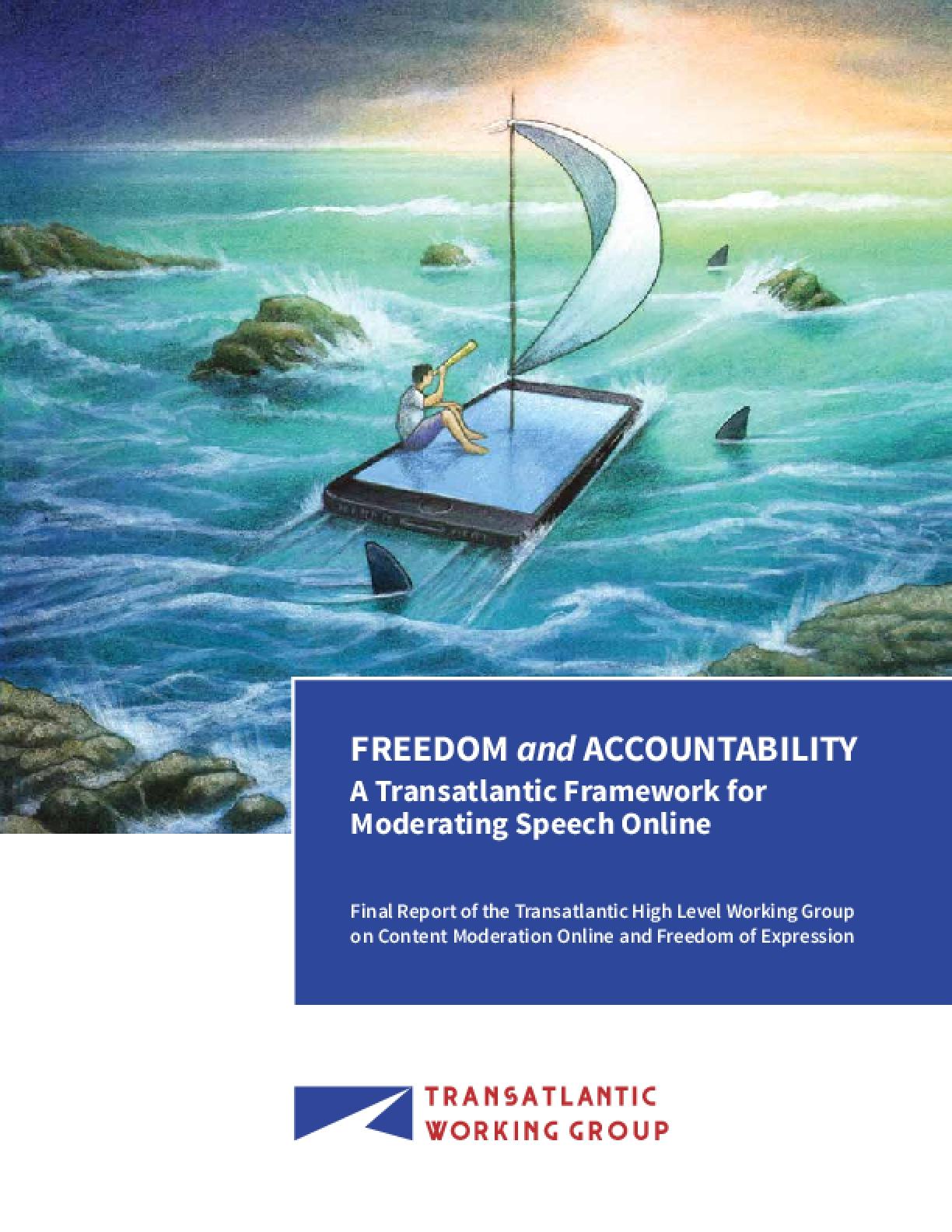 Freedom and Accountability: A Transatlantic Framework for Moderating Speech Online