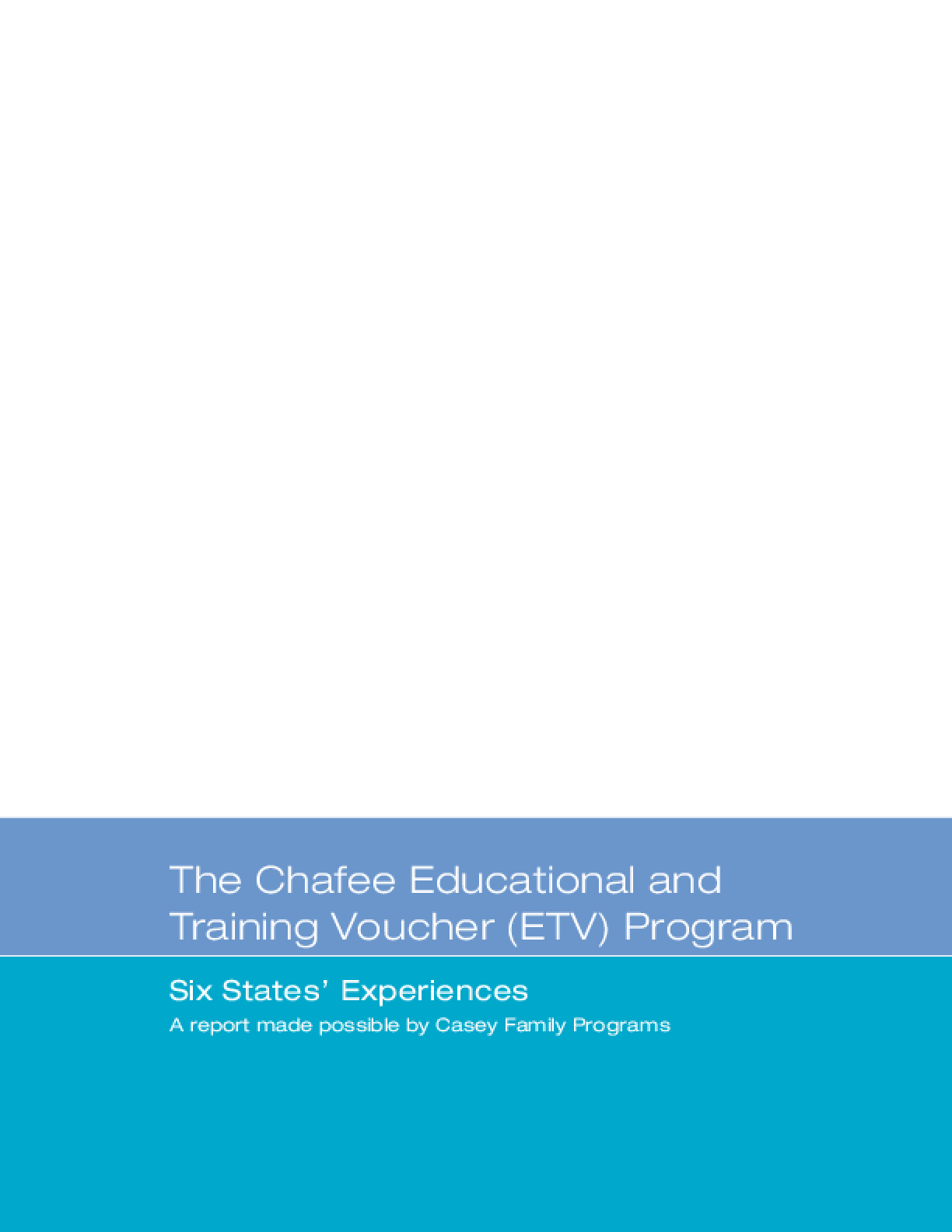 The Chafee Educational and Training Voucher Program: Six States' Experiences