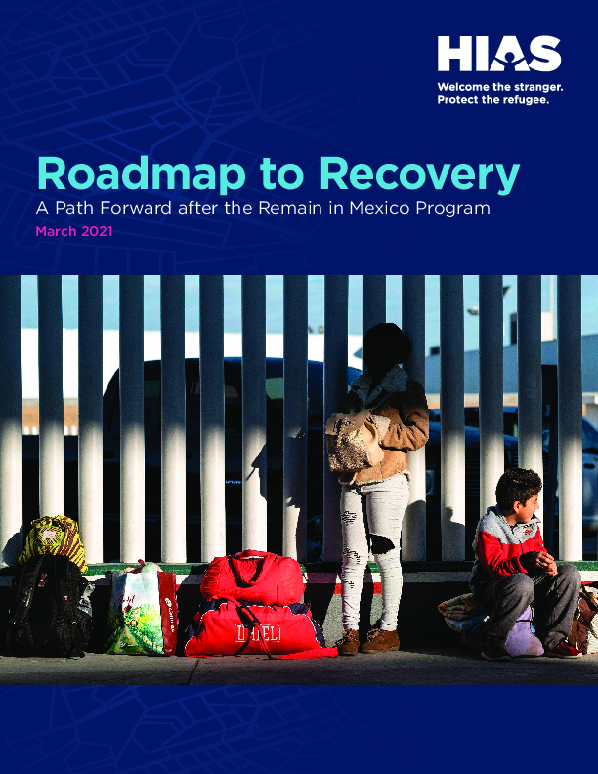 Roadmap to Recovery: A Path Forward after the Remain in Mexico Program