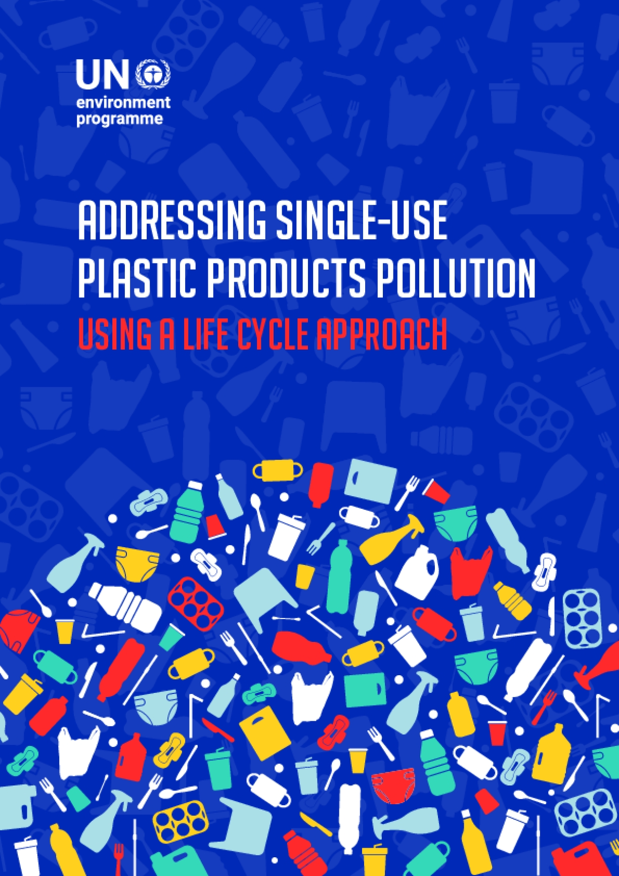 Addressing Single-Use Plastic Products Pollution Using a Life Cycle Approach