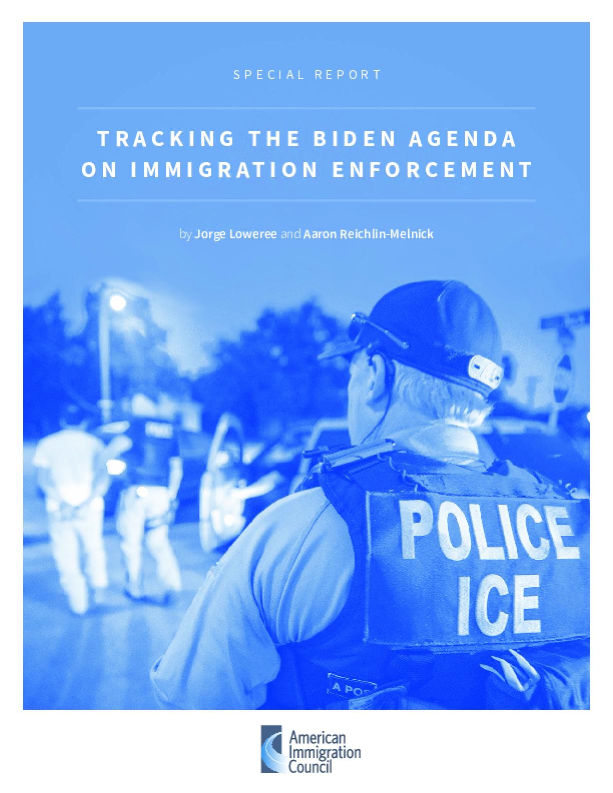 Tracking the Biden Agenda on Immigration Enforcement