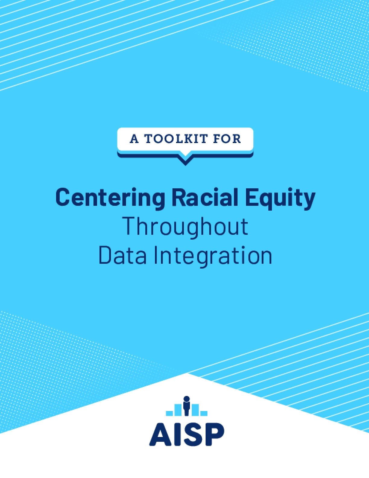 A Toolkit for Centering Racial Equity Throughout Data Integration