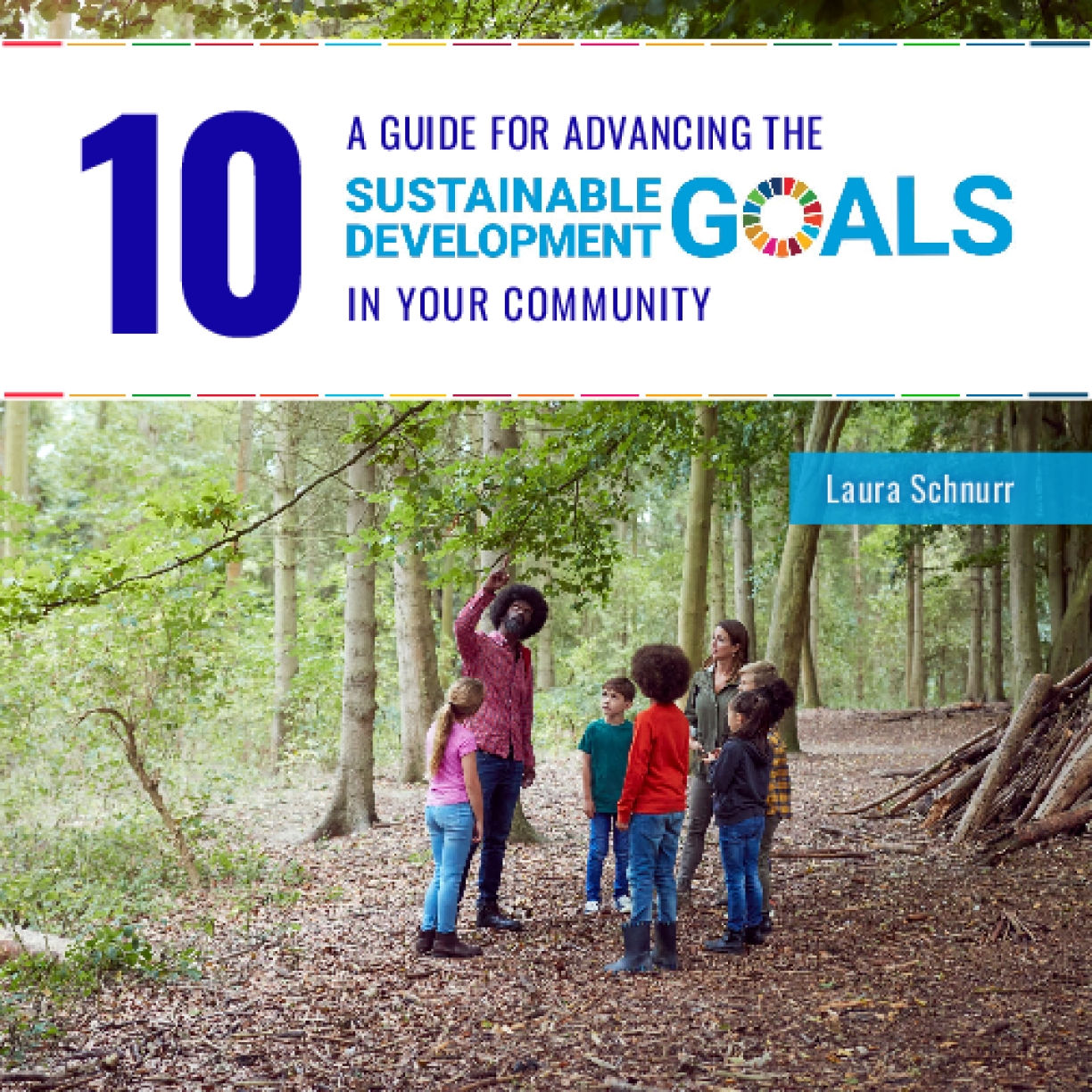 A Guide for Advancing the Sustainable Development Goals in Your Community