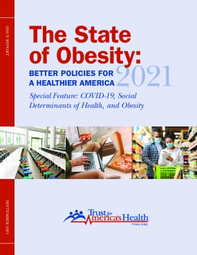 State of Obesity 2021: Better Policies for a Healthier America