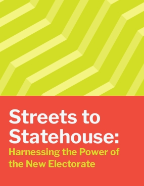 Streets to Statehouse: Harnessing the Power of the New Electorate