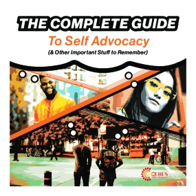 The Complete Guide to Self Advocacy (& Other Important Stuff to Remember)