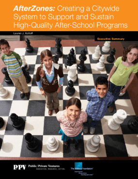 AfterZones: Creating a Citywide System to Support and Sustain High-Quality After-School Programs Executive Summary