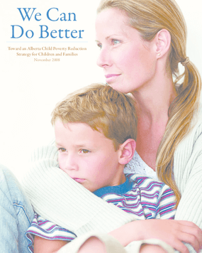 We Can Do Better: Toward an Alberta Child & Family Poverty Reduction Strategy