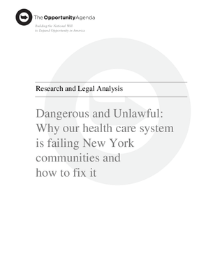 Dangerous and Unlawful: Why Our Health Care System is Failing New York Communities and How to Fix It