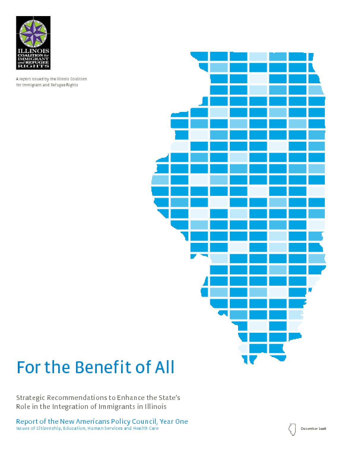 For the Benefit of All: Strategic Recommendations to Enhance the State's Role in the Integration of Immigrants in Illinois (Report of the New Americans Policy Council, Year One)