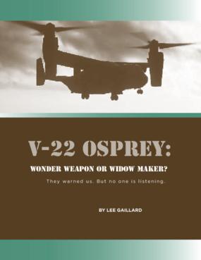 V-22 Osprey: Wonder Weapon or Widow Maker?