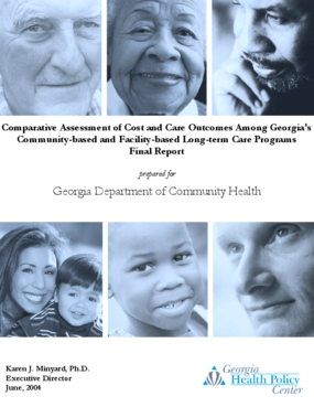 Comparative Assessment of Cost and Care Outcomes Among Georgia's community-based and Facility- based Long Term Care Programs Final Report