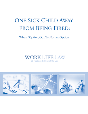 "One Sick Child Away From Being Fired: When ""Opting Out"" Is Not an Option"