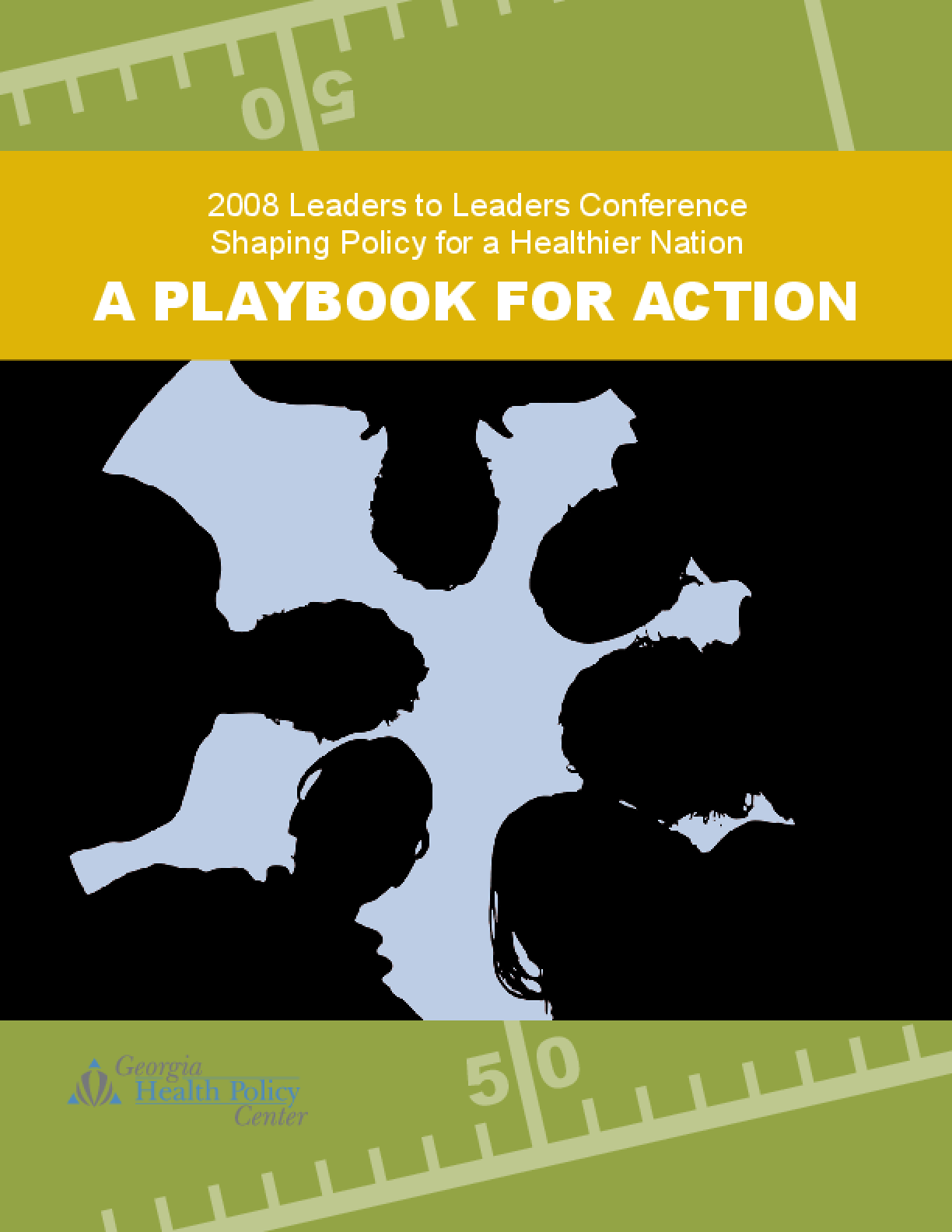 A Playbook for Action, 2008 Leaders to Leaders Conference: Shaping Policy for a Healthier Nation