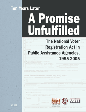 Ten Years Later: A Promise Unfulfilled: The National Voter Registration Act in Public Assistance Agencies, 1995-2005