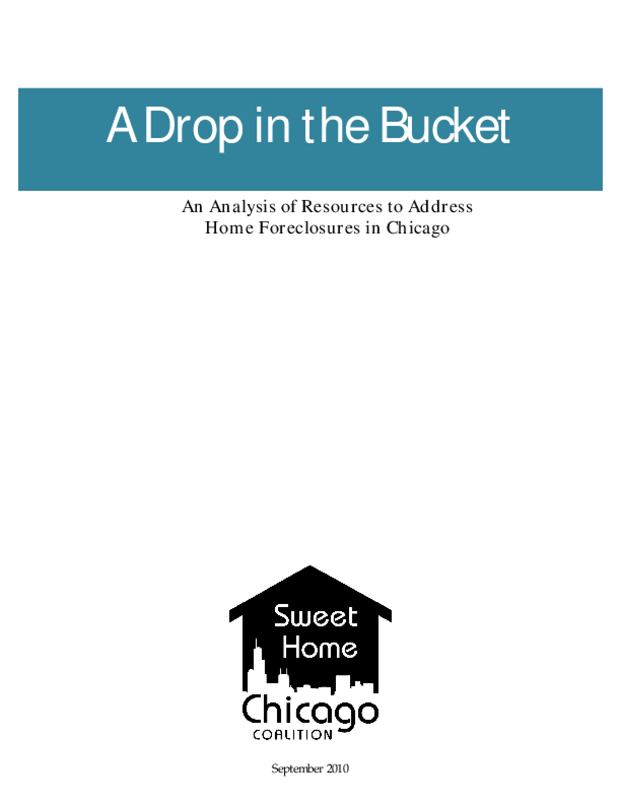 A Drop in the Bucket: An Analysis of Resources to Address Home Foreclosure in Chicago