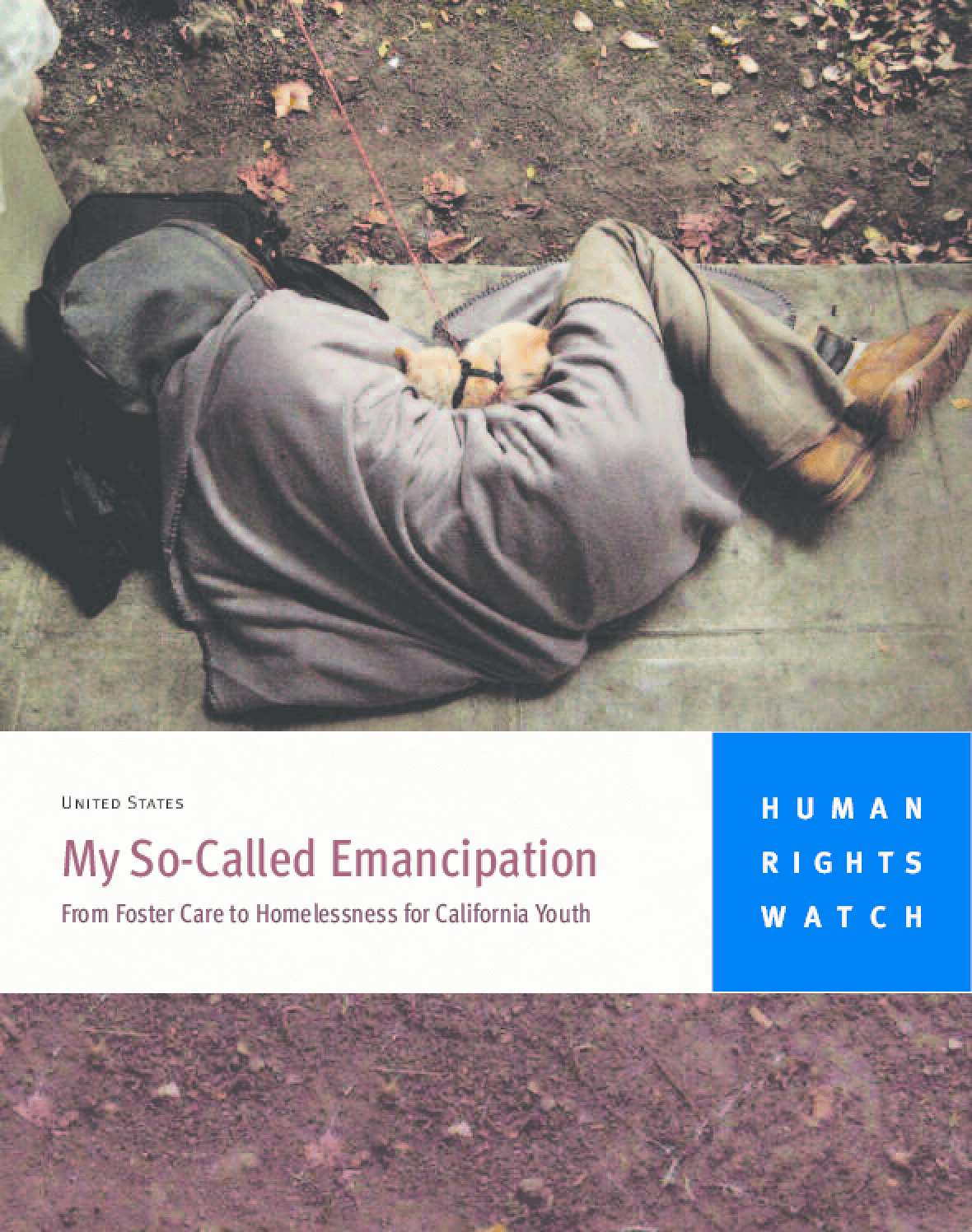 My So-Called Emancipation: From Foster Care to Homelessness for California Youth