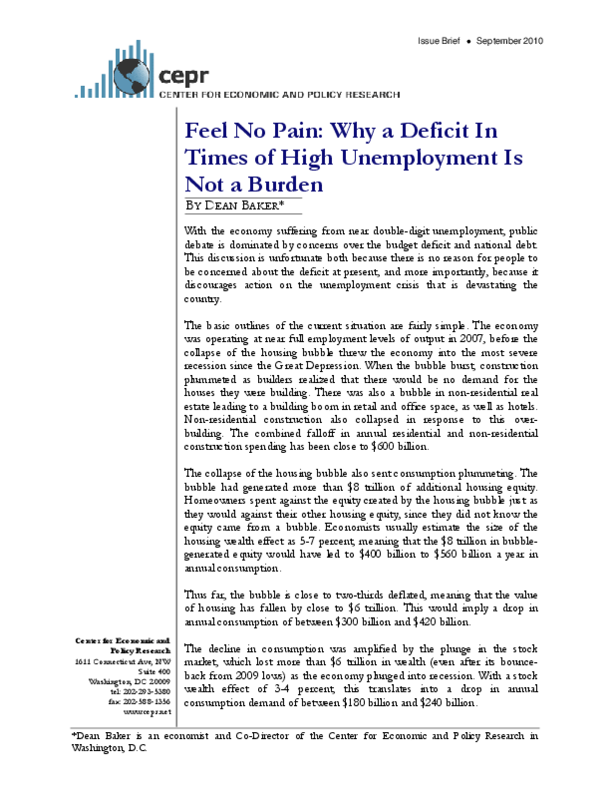 Feel No Pain: Why a Deficit in Times of High Unemployment is Not a Burden