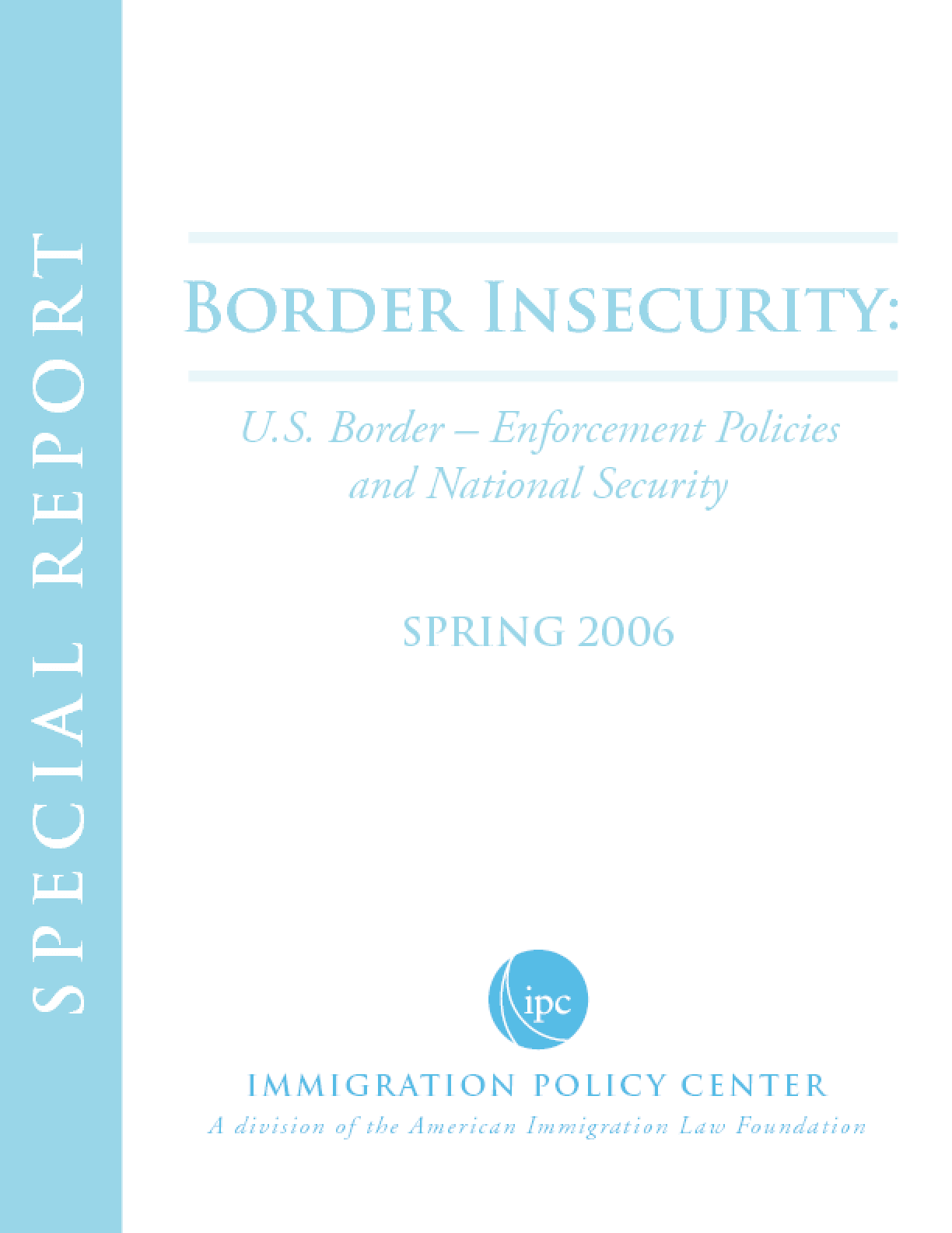 Border Insecurity: U.S. Border-Enforcement Policies and National Security