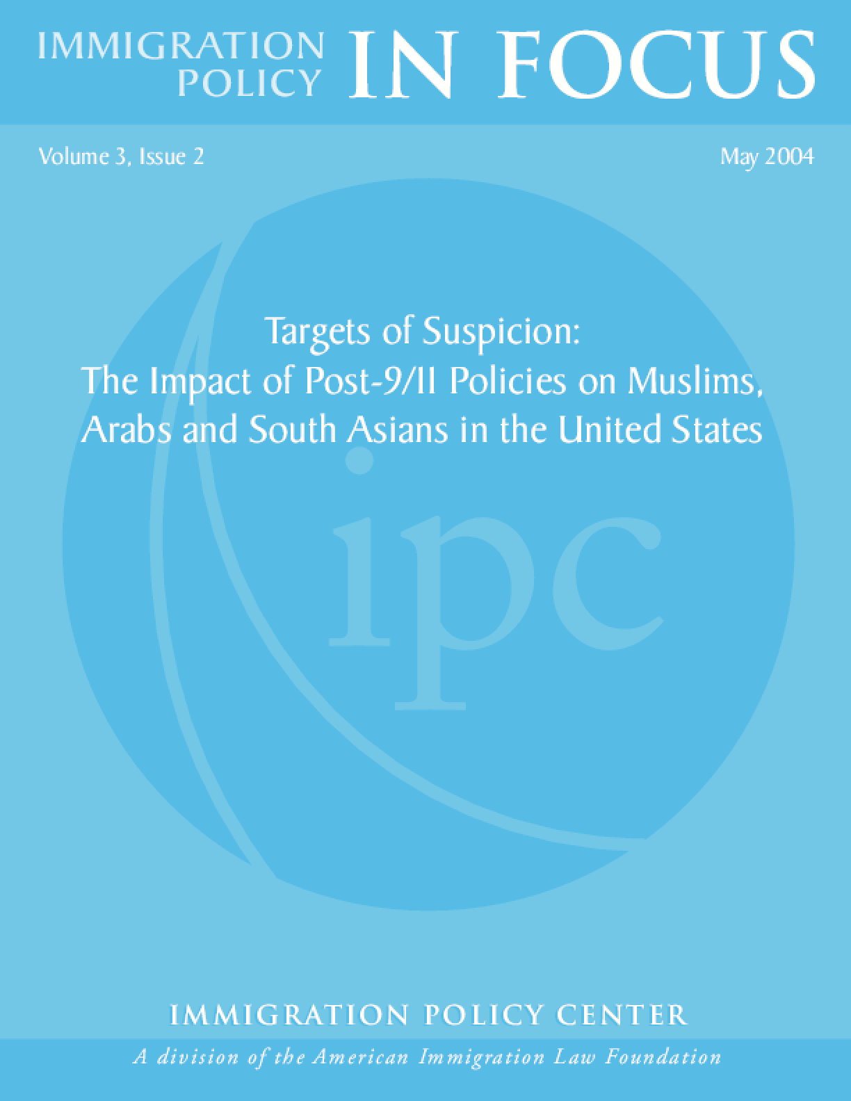 Targets of Suspicion: The Impact of Post-9/11 Policies on Muslims, Arabs and South Asians in the US