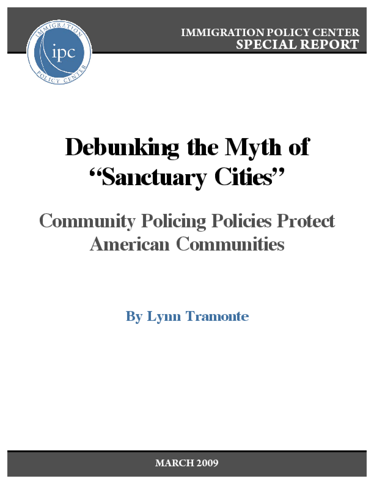 "Debunking the Myth of ""Sanctuary Cities"": Community Policing Policies Protect American Communities"