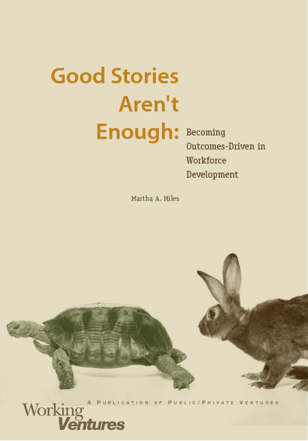 Good Stories Aren't Enough: Becoming Outcomes-Driven in Workforce Development