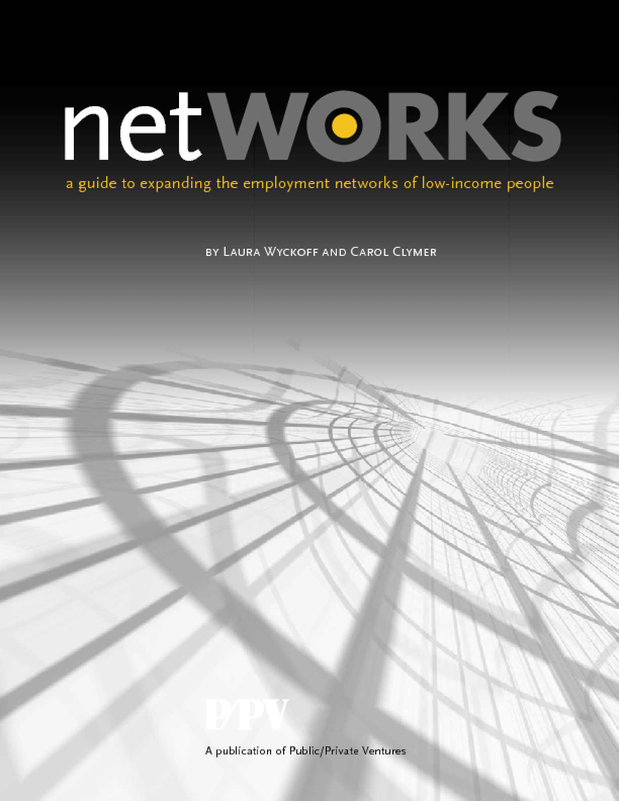 netWORKS: A Guide to Expanding the Employment Networks of Low-Income People