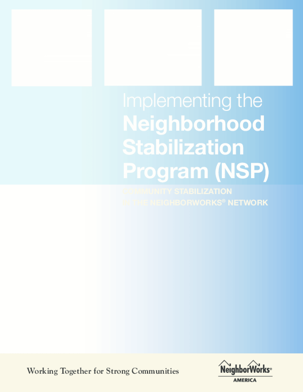 Implementing the Neighborhood Stabilization Program: Community Stabilization in the NeighborWorks Network