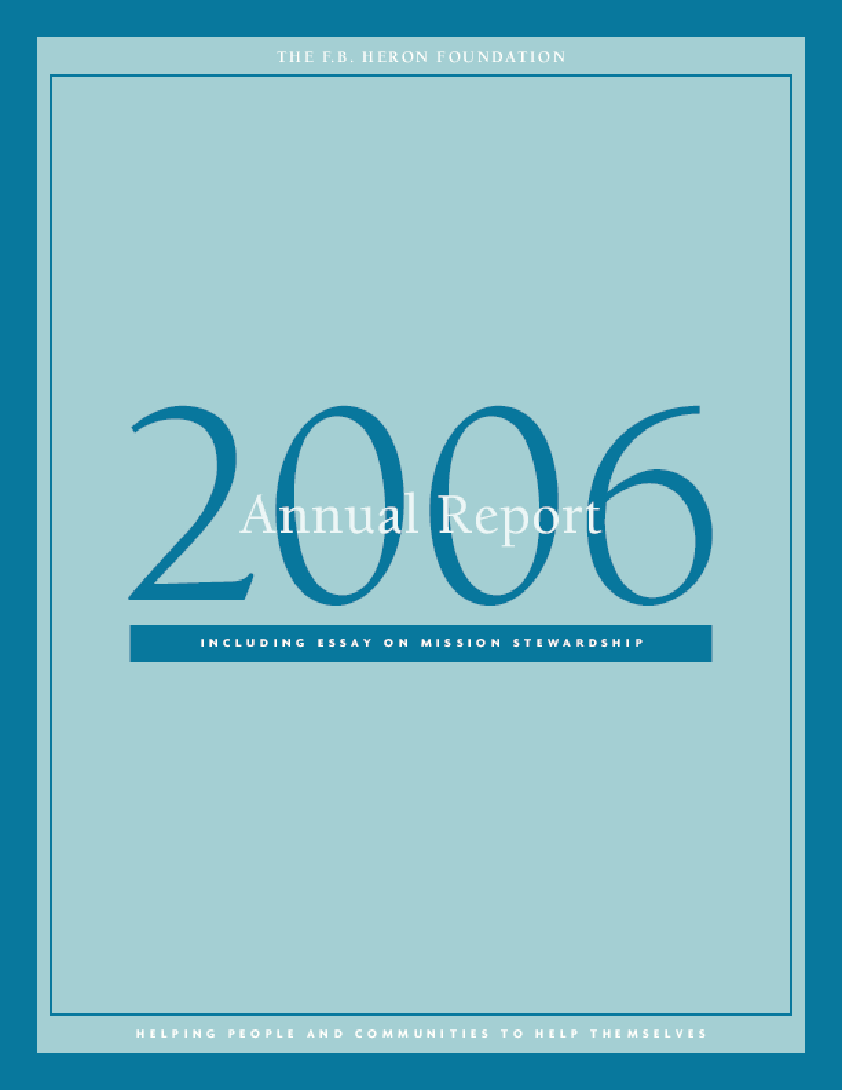 F.B. Heron Foundation Annual Report 2006