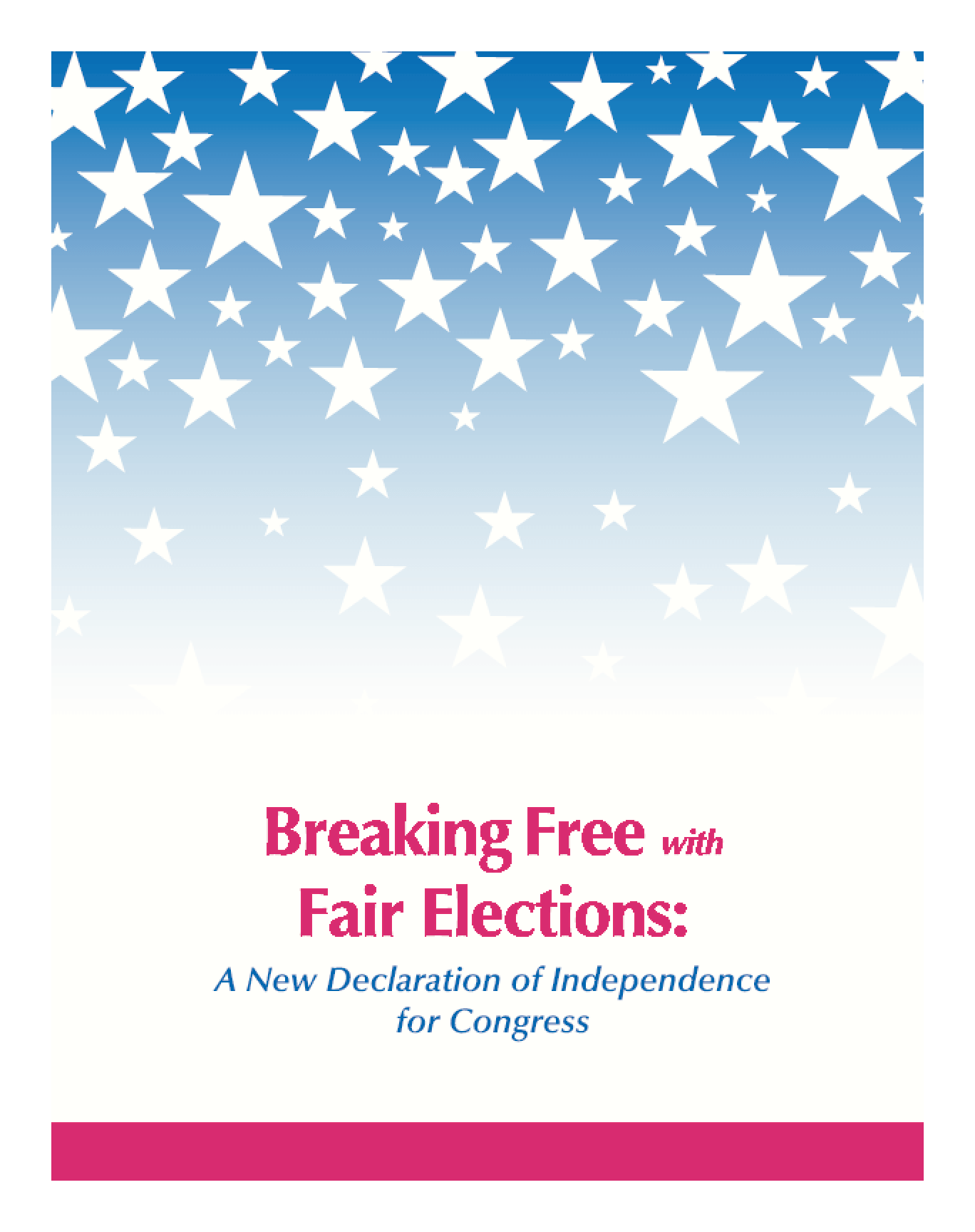 Breaking Free With Fair Elections: A New Declaration of Independence for Congress