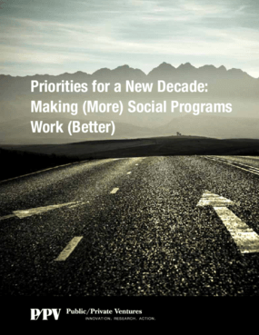 Priorities for a New Decade: Making (More) Social Programs Work (Better)
