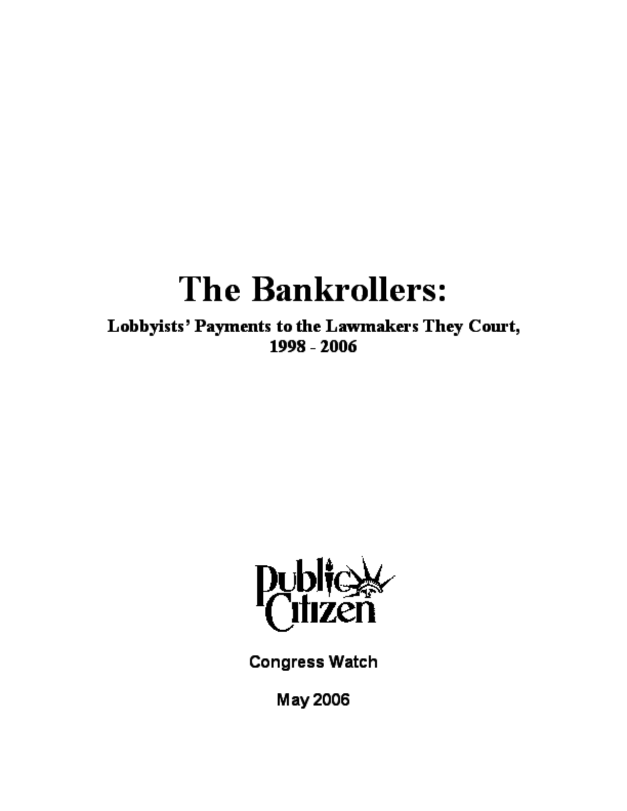 Bankrollers: Lobbyists' Payments to the Lawmakers they Court, 1998-2006