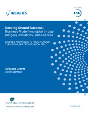 Seeking Shared Success: Business Model Innovation Through Mergers, Affiliations, and Alliances