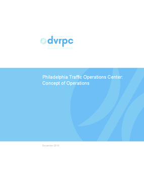 Philadelphia Traffic Operations Center: Concept of Operations