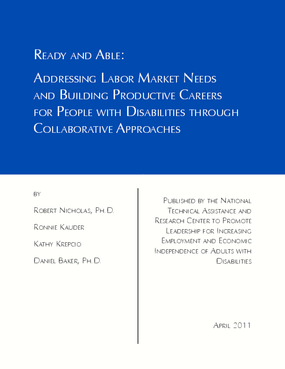 Ready and Able: Addressing Labor Market Needs and Building Productive Careers for People with Disabilities through Collaborative Approaches