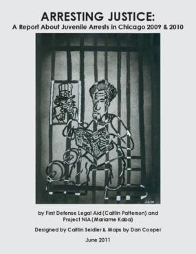 Arresting Justice: Juvenile Arrests in Chicago 2009 & 2010