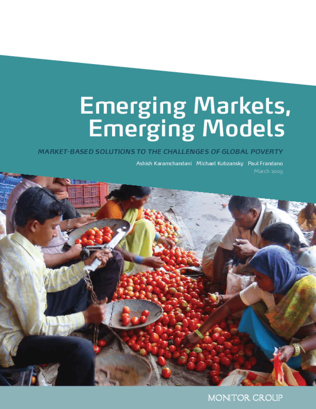 Emerging Markets, Emerging Models: Market-Based Solutions to the Challenges of Global Poverty