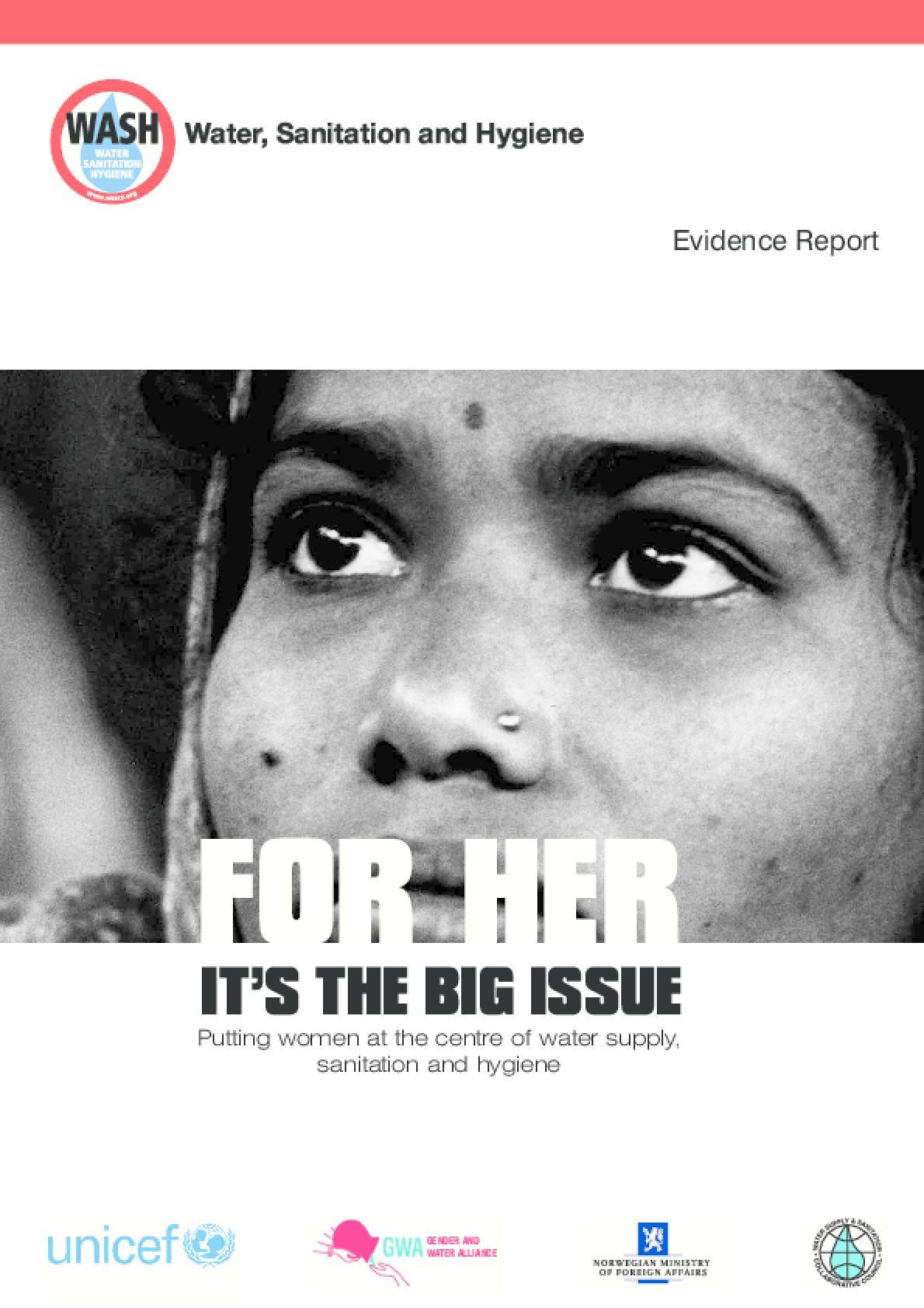For Her It's the Big Issue: Putting Women at the Centre of Water Supply, Sanitation and Hygiene