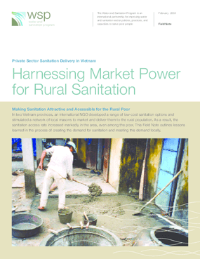 Harnessing Market Power for Rural Sanitation: Private Sector Sanitation Delivery in Vietnam
