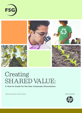 Creating Shared Value: A How-to Guide for the New Corporate (R)evolution